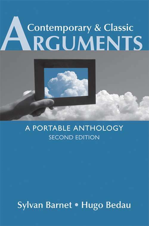 Contemporary and Classic Arguments: A Portable Anthology