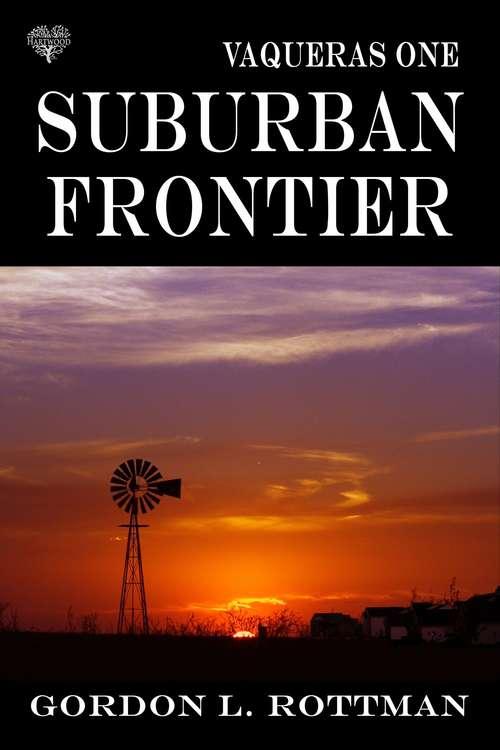 The Suburban Frontier (The Vaqueras #1)
