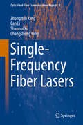 Single-Frequency Fiber Lasers (Optical and Fiber Communications Reports #8)