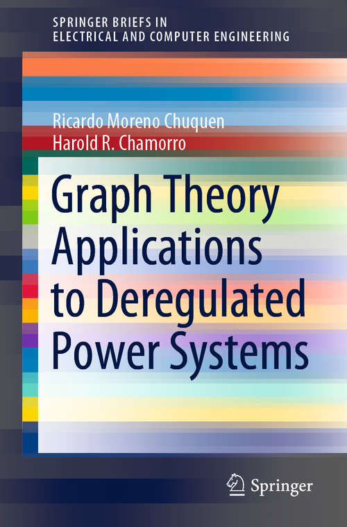Graph Theory Applications to Deregulated Power Systems (SpringerBriefs in Electrical and Computer Engineering)