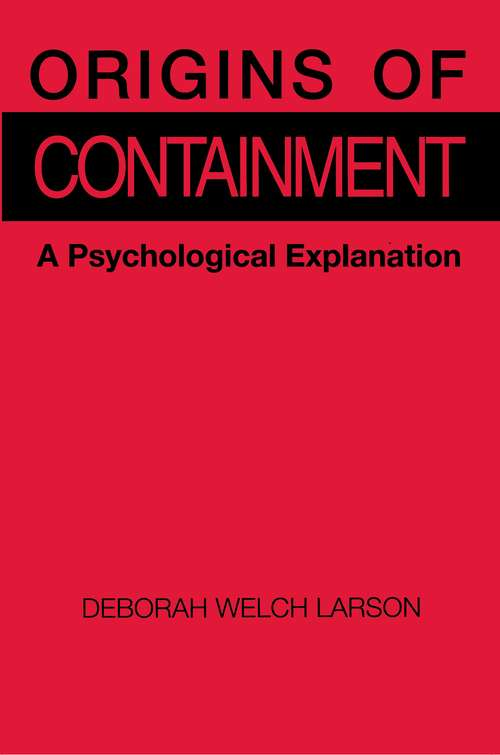 Origins of Containment: A Psychological Explanation