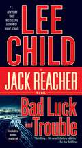 Bad Luck and Trouble: A Jack Reacher Novel (Jack Reacher #11)