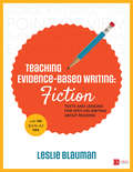 Teaching Evidence-Based Writing: Texts and Lessons for Spot-On Writing About Reading (Corwin Literacy)