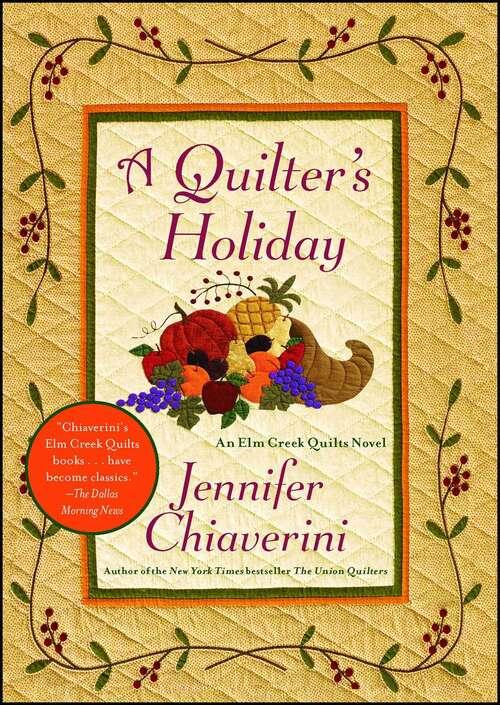 A Quilter's Holiday: An Elm Creek Quilts Novel (The Elm Creek Quilts #15)