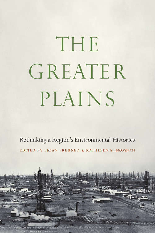 The Greater Plains: Rethinking a Region's Environmental Histories