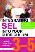 Integrating SEL into Your Curriculum: Practical Lesson Plans for Grades 3–5