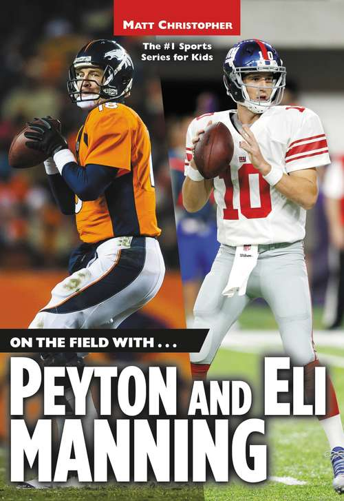 On the Field with...Peyton and Eli Manning (Matt Christopher)