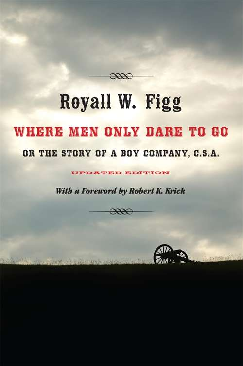 Where Men Only Dare to Go: Or the Story of a Boy Company, C.S.A.