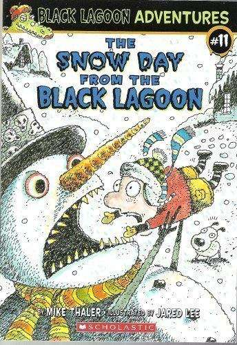 The Snow Day from the Black Lagoon (Black Lagoon Adventures #11)