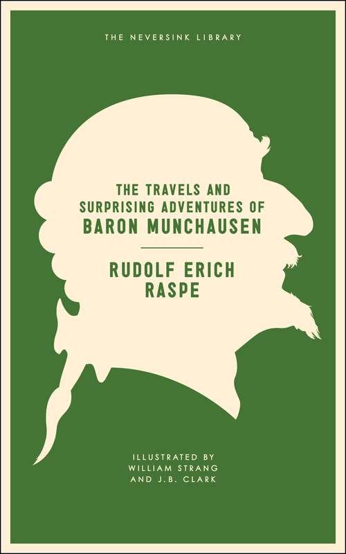 The Travels and Surprising Adventures of Baron Munchausen (Neversink)