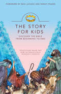 The Story of Jesus for Kids: Experience the Life of Jesus as one Seamless Story