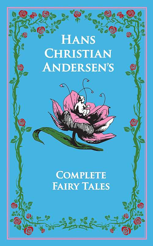 Hans Christian Andersen's Complete Fairy Tales: The Complete Fairy Tales (Leather-bound Classics)