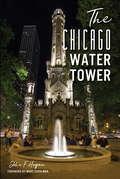 The Chicago Water Tower (Landmarks)