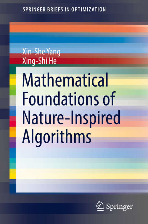 Mathematical Foundations of Nature-Inspired Algorithms (SpringerBriefs in Optimization)