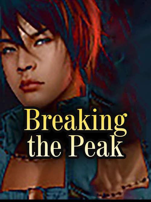 Breaking the Peak: Volume 3 (Volume 3 #3)