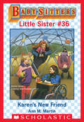 Karen's New Friend (Baby-Sitters Little Sister #36)