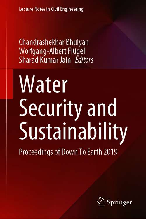 Water Security and Sustainability: Proceedings of Down To Earth 2019 (Lecture Notes in Civil Engineering #115)