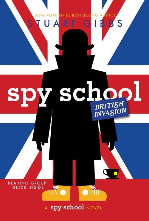 Spy School British Invasion: Spy School; Spy Camp; Evil Spy School; Spy Ski School; Spy School Secret Service; Spy School Goes South; Spy School British Invasion (Spy School)