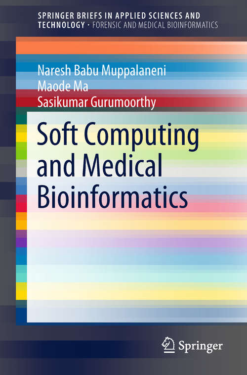 Soft Computing and Medical Bioinformatics (SpringerBriefs in Applied Sciences and Technology)
