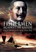 Fishermen Against the Kaiser: Shockwaves of War, 1914–1915