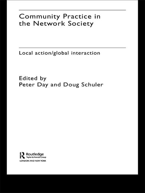 Community Practice in the Network Society: Local Action / Global Interaction