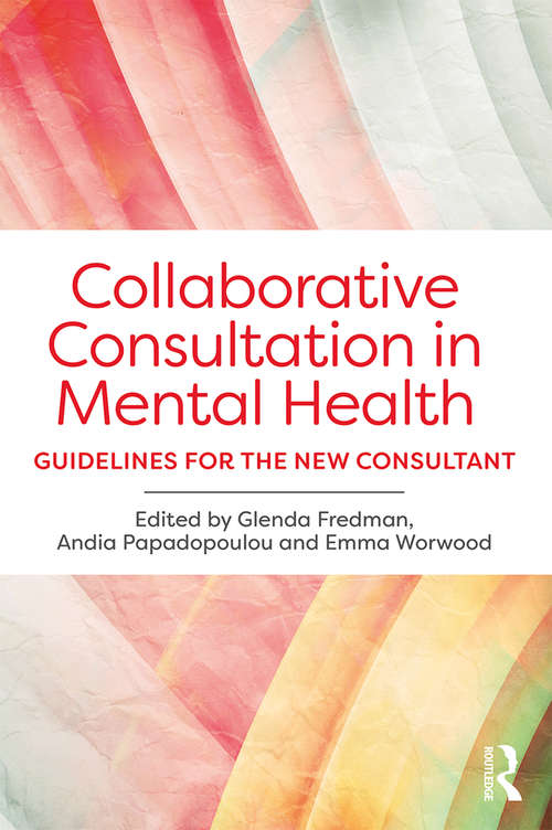 Collaborative Consultation in Mental Health: Guidelines for the New Consultant