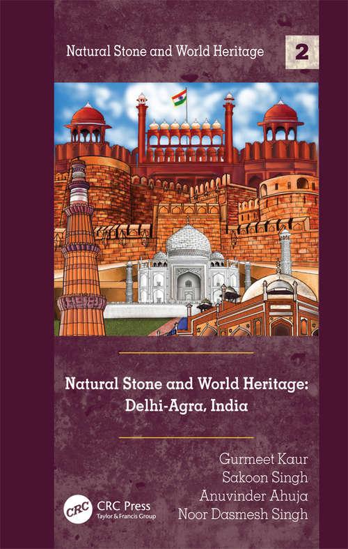 Natural Stone and World Heritage: Delhi-Agra, India (Natural Stone and World Heritage)