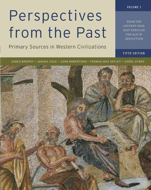 Perspectives from the Past: Primary Sources in Western Civilizations, Volume I, Fifth Edition