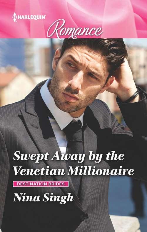 Swept Away by the Venetian Millionaire (Destination Brides #2)
