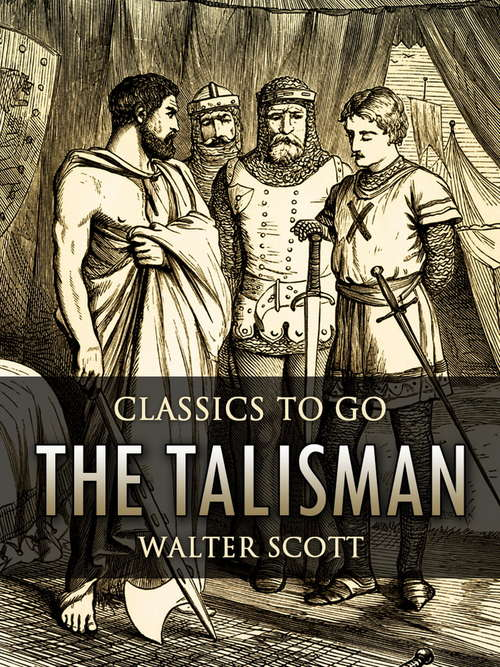 The Talisman: The Works Of Sir Walter Scott (Classics To Go)
