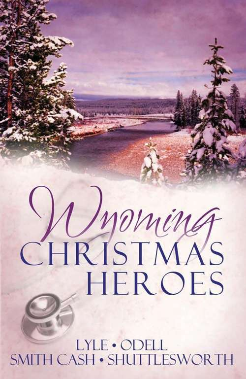Wyoming Christmas Heroes: Doctor St. Nick, Rescuing Christmas, Jolly Holiday, Jack Santa