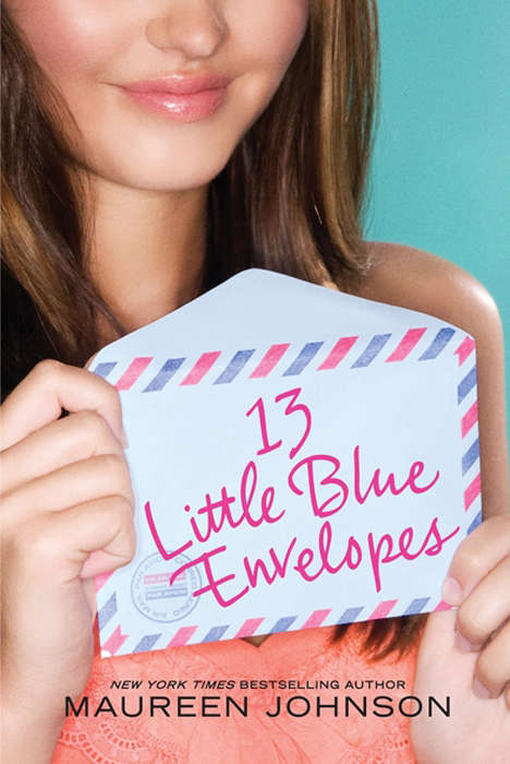 13 Little Blue Envelopes (13 Little Blue Envelopes #1)
