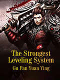 The Strongest Leveling System (Volume 1 #1)