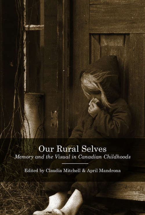 Our Rural Selves: Memory and the Visual in Canadian Childhoods