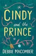 Cindy and the Prince: A Novel (Debbie Macomber Classics #1)