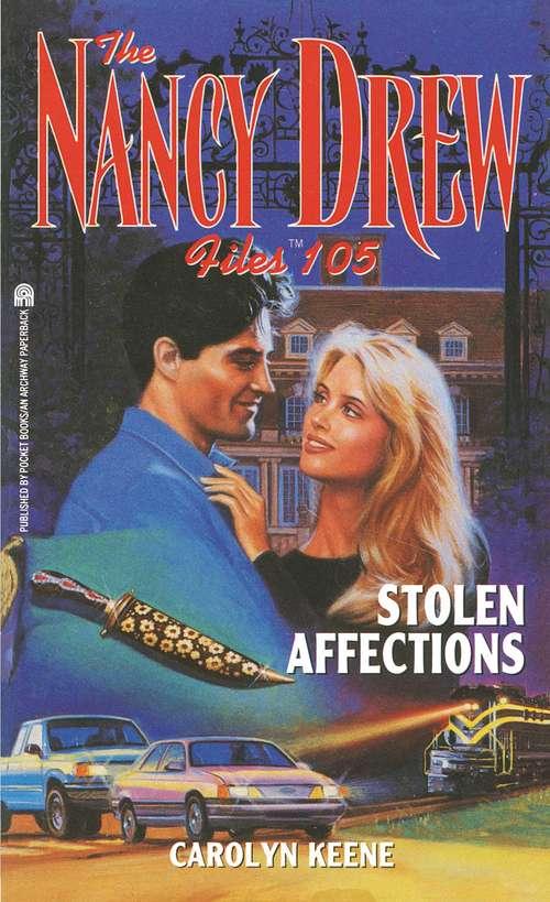 Stolen Affections (Nancy Drew Mystery Stories #105)
