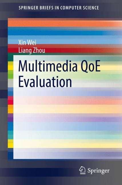 Multimedia QoE Evaluation (SpringerBriefs in Computer Science)