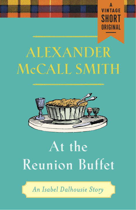 At the Reunion Buffet: An Isabel Dalhousie Story (A Vintage Short)