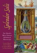 Splendor Solis: The World's Most Famous Alchemical Manuscript