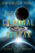 The Criminal Streak: Cry of the Guilty Silence of the Innocent (Cry of the Guilty Silence of the Innocent #1)
