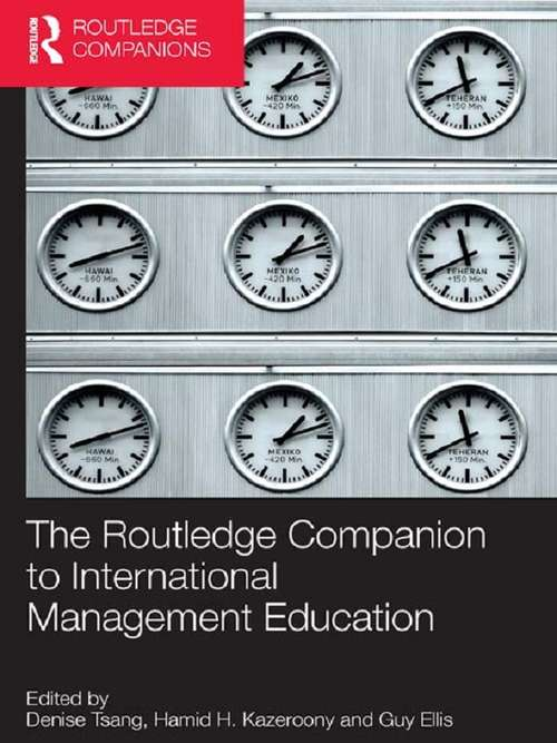The Routledge Companion to International Management Education (Routledge Companions in Business, Management and Accounting)