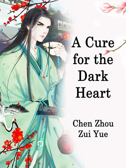 A Cure for the Dark Heart: Volume 1 (Volume 1 #1)