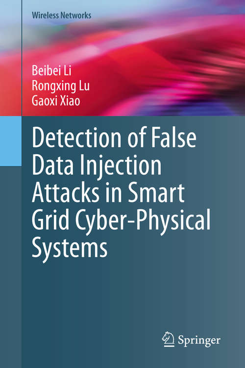 Detection of False Data Injection Attacks in Smart Grid Cyber-Physical Systems (Wireless Networks)