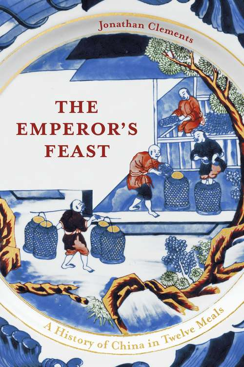 The Emperor's Feast: 'A tasty portrait of a nation' –Sunday Telegraph