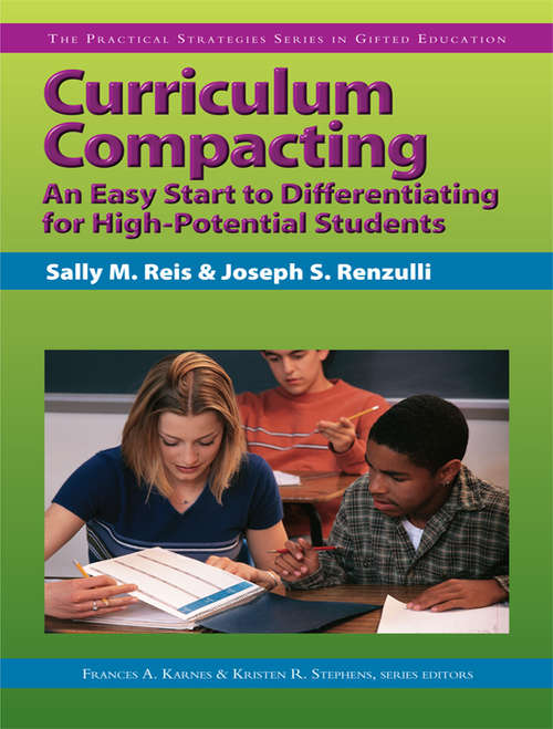 Curriculum Compacting: An Easy Start to Differentiating for High-Potential Students