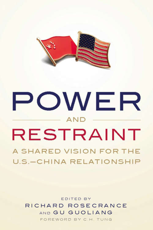 Power and Restraint: A Shared Vision for the U.S.-China Relationship
