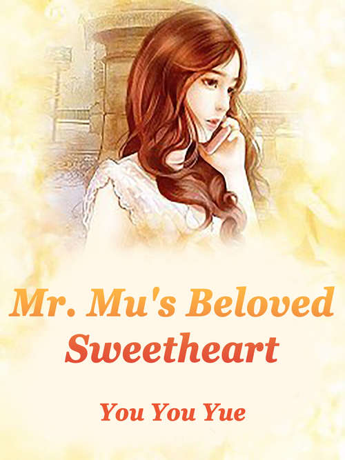 Mr. Mu's Beloved Sweetheart: Volume 3 (Volume 3 #3)