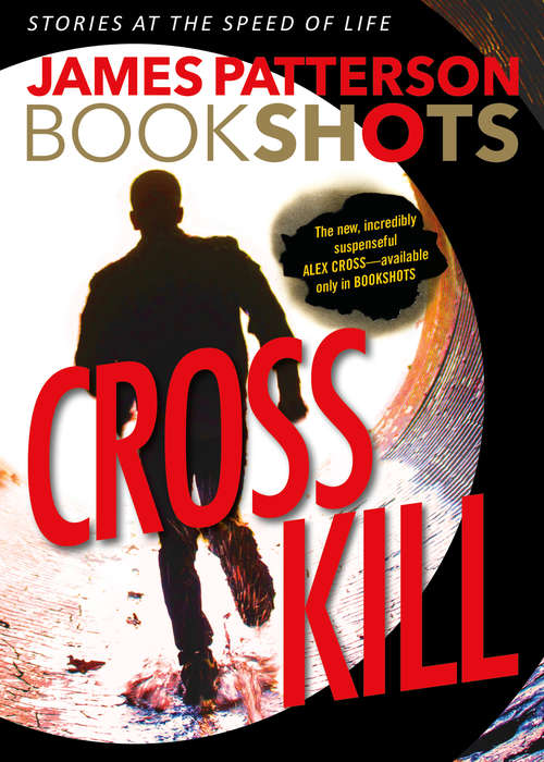 Cross Kill (An Alex Cross Story)