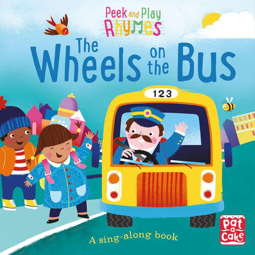 The Wheels on the Bus: A baby sing-along book (Peek and Play Rhymes #1)