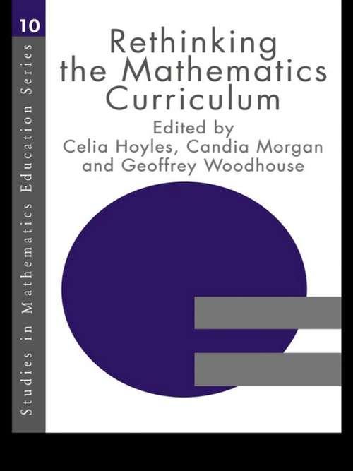 Rethinking the Mathematics Curriculum (Studies In Mathematics Education Ser. #Vol. 10)